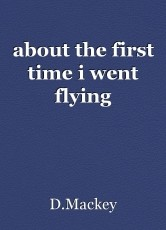 about the first time i went flying