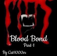 Blood Bond- Part 1