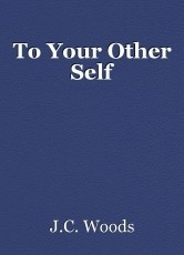To Your Other Self