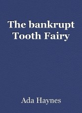 The bankrupt Tooth Fairy