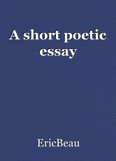 A short poetic essay