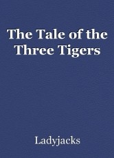 The Tale of the Three Tigers