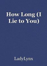 How Long (I Lie to You)