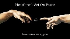 Heartbreak Set On Pause
