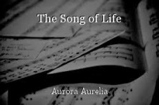 The Song of Life