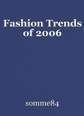Fashion Trends of 2006