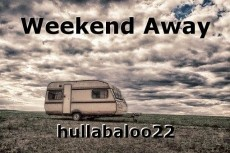 Weekend Away