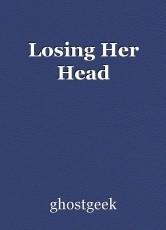 Losing Her Head