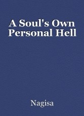 A Soul's Own Personal Hell