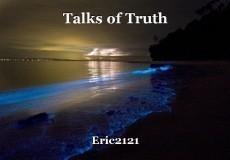 Talks of Truth