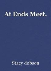 At Ends Meet.