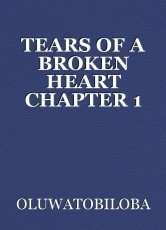 TEARS OF A BROKEN HEART CHAPTER 1