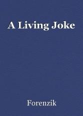 A Living Joke