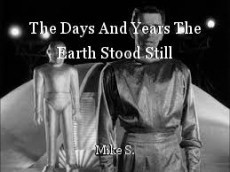 The Days And Years The Earth Stood Still