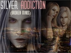 Silver Addiction (Broken MInds)