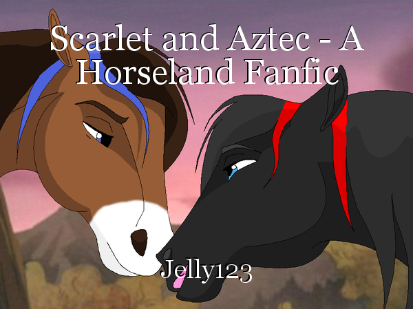Scarlet and Aztec - A Horseland Fanfic: Chapter 1, book by Jelly123