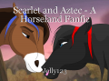 Scarlet and Aztec - A Horseland Fanfic