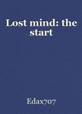 Lost mind: the start