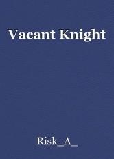 Vacant Knight