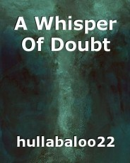 A Whisper Of Doubt