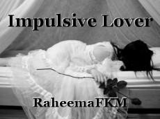 Impulsive Lover