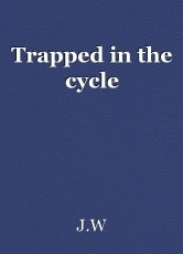 Trapped in the cycle