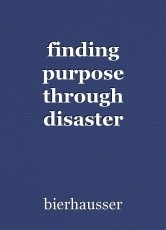finding purpose through disaster