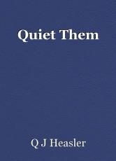 Quiet Them