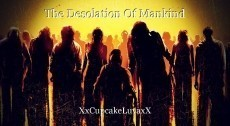 The Desolation Of Mankind