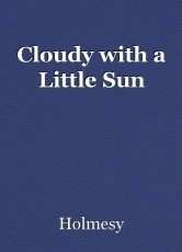Cloudy with a Little Sun