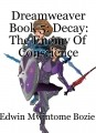 Dreamweaver Book 5: Decay: The Enemy Of Conscience