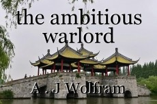 the ambitious warlord