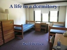 A life in a dormitory