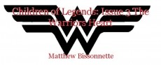 Children of Legends: Issue 3 The Warriors Heart