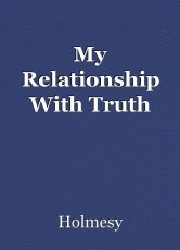 My Relationship With Truth