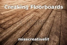 Creaking Floorboards