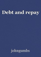 Debt and repay