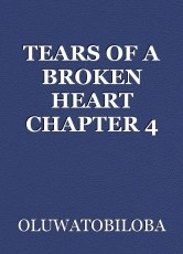 TEARS OF A BROKEN HEART CHAPTER 4
