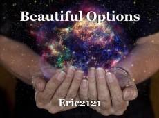 Beautiful Options