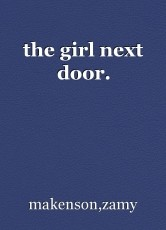 the girl next door.