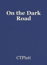 On the Dark Road