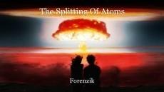 The Splitting Of Atoms
