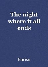 The night where it all ends