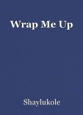 Wrap Me Up