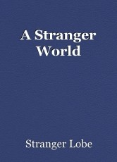 A Stranger World