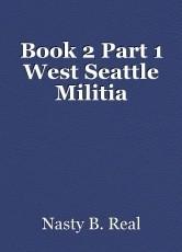 Book 2 Part 1 West Seattle Militia
