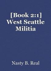 [Book 2:1] West Seattle Militia