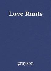 Love Rants