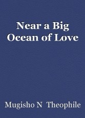 Near a Big Ocean of Love