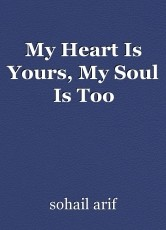 My Heart Is Yours, My Soul Is Too